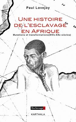 """Couverture """"Une histoire de l'esclavage en Afrique"""""""